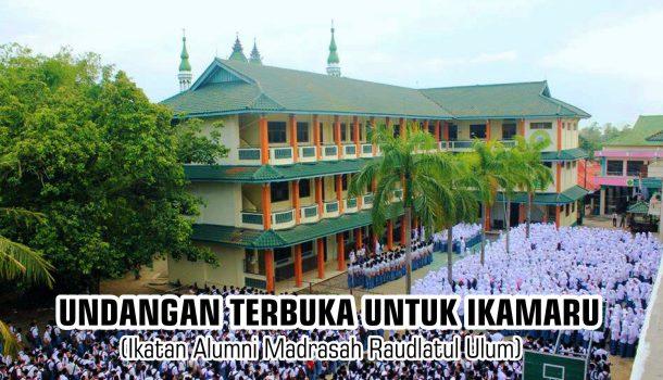 Undangan Terbuka Untuk IKAMARU (Ikatan Alumni Madrasah Raudlatul Ulum)